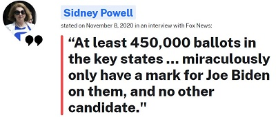 https://www.politifact.com/factchecks/2020/nov/20/sidney-powell/sidney-powell-claim-450000-votes-were-only-biden-k/